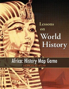 Africa: History Map Game, WORLD HISTORY LESSON 45 of 150, Unique Class Game+Quiz