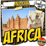 Africa Trading Empires Unit Plan: Lesson Activity Bundle Ghana, Mali, Songhai