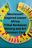 Africa Tribal Necklace Art Lesson Montessori Grade Pre-K to 5th Common Core