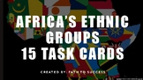 Africa's Ethnic Groups: 15 Task Cards
