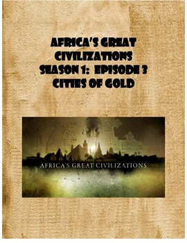 Africa's Great Civilizations Episode 3: Empires of Gold (Mali, Ghana, Nigeria)