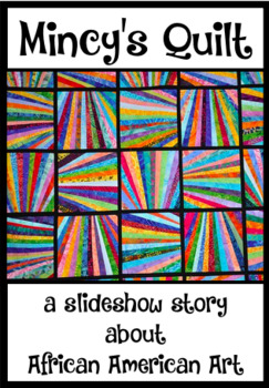 MINCY'S QUILT; an African American story about Art  ppt