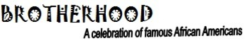 Brotherhood - A Celebration of African American History