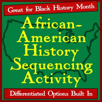 African-American History Differentiated Sequencing Activity -Black History Month