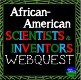 African-American Scientists and Inventors Webquest