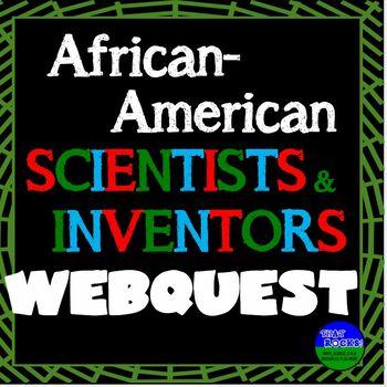 African-American Scientists and Inventors Webquest