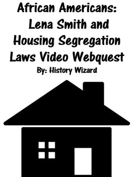 African Americans: Lena Smith and Housing Segregation Laws Video Webquest