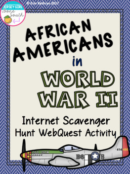 African Americans in World War II Internet Scavenger Hunt WebQuest Activity