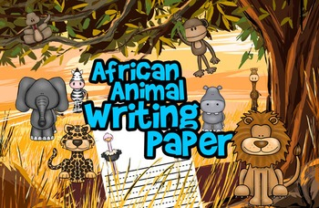 African Animal Themed Writing Paper perfect for Africa unit