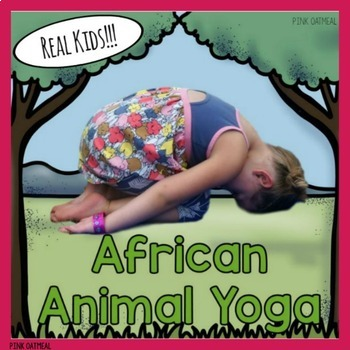 African Animal Themed Yoga - With Real Kids