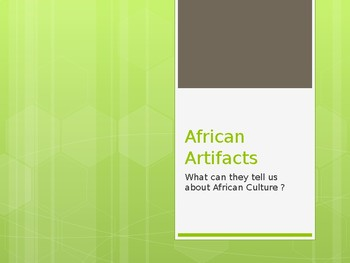 African Artifacts: what do artifacts tell us about culture