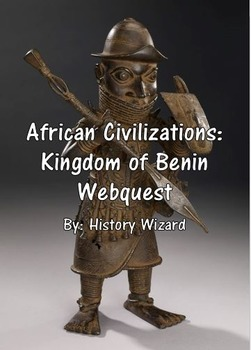 African Civilizations: Kingdom of Benin Webquest