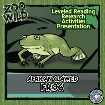 African Clawed Frog - 15 Wild Resources - Leveled Reading, Slides & Activities