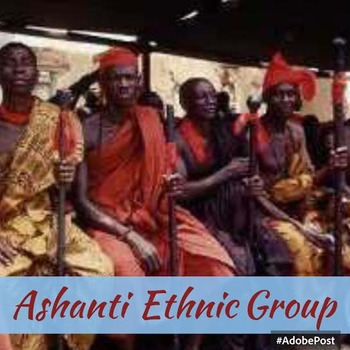 African Ethnic Groups: Ashanti