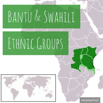 African Ethnic Groups: Bantu/Swahili