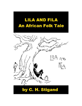 African Folk Tale - Lila and Fila