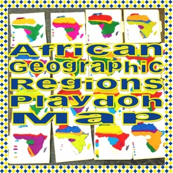 African Geographic Regions Playdoh Map Activity