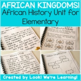 African History Unit Study - African Kingdoms!