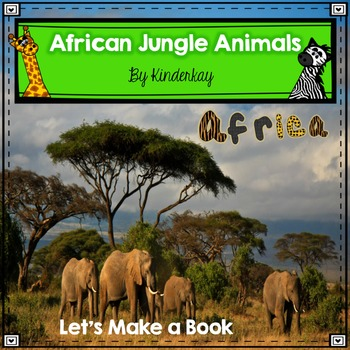 African Jungle Animals Let's Make a Book!