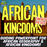 African Kingdoms Notes: Guided Notes & PPT for African Geography, Kingdoms!