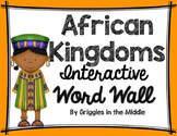 African Kingdoms/ Medieval Africa Interactive Word Wall