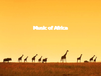 World Music (Africa) Lesson Plan (Funga Alafia) Powerpoint Slides