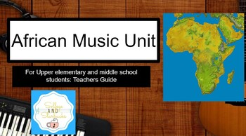 African Music Unit: Lessons for Upper Elementary and Middle School Music