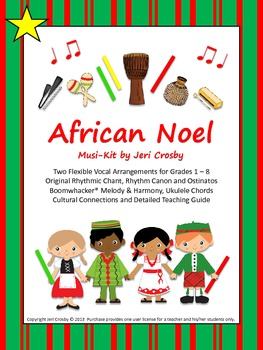African Noel (Sing Noel) Voice, Percussion, Boomwhackers,