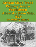 African Slave Trade Primary Source Worksheet: Aboard a Slave Ship, 1829