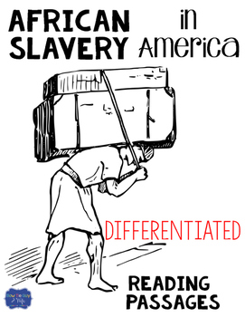 African Slavery in America Differentiated Reading Passages