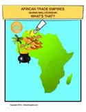 African Trade Empires, Ghana, Mali, Songhai 300--1590-- Wh