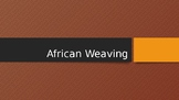 African Weaving PPT