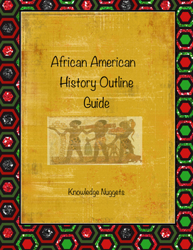 African American History Outline Guide