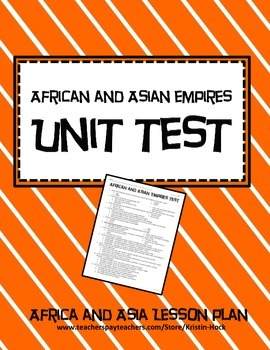 African and Asian Empires - Unit Assessment