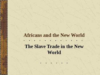Africans and the New World Power Point