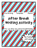After Break Writing Activity: Summer, Fall, Winter, Spring Break Writing!