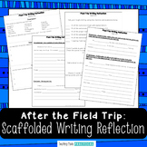 After Field Trip Writing Activity and Reflection - Scaffolded and Differentiated