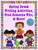 After Spring Break Writing Activities, Find Someone Who, & More!