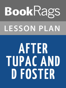 After Tupac and D Foster Lesson Plans