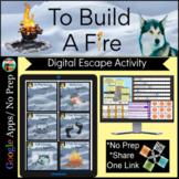 To Build a Fire Jack London Digital Escape/Breakout Activity