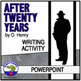 After Twenty Years by O. Henry PowerPoint and Writing Activity