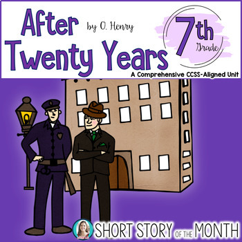 after twenty years_After Twenty Years by O. Henry Short Story Unit for Middle School by Lovin Lit