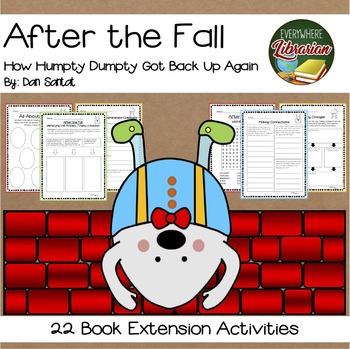After the Fall *Humpty Dumpty* by Dan Santat 22 Extension Activities NO PREP