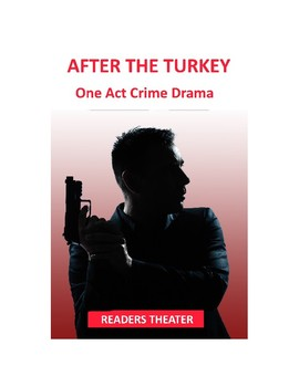 After the Turkey - Readers Theater Crime Script