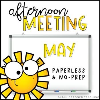 Afternoon Meetings  - May