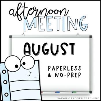 Afternoon Meetings  - August