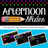 Afternoon Slides - Black and BRIGHTS