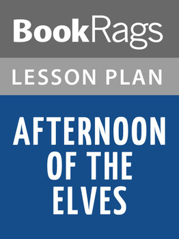 Afternoon of the Elves Lesson Plans