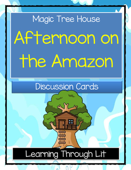 Magic Tree House AFTERNOON ON THE AMAZON - Discussion Cards