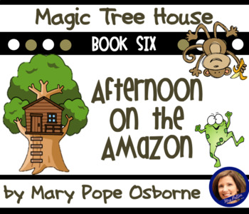Afternoon on the Amazon: Magic Tree House #6 Unit